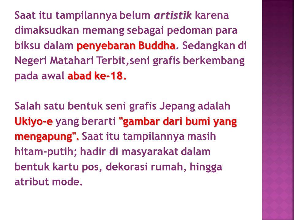Saat itu tampilannya belum artistik karena dimaksudkan memang sebagai pedoman para biksu dalam penyebaran Buddha.