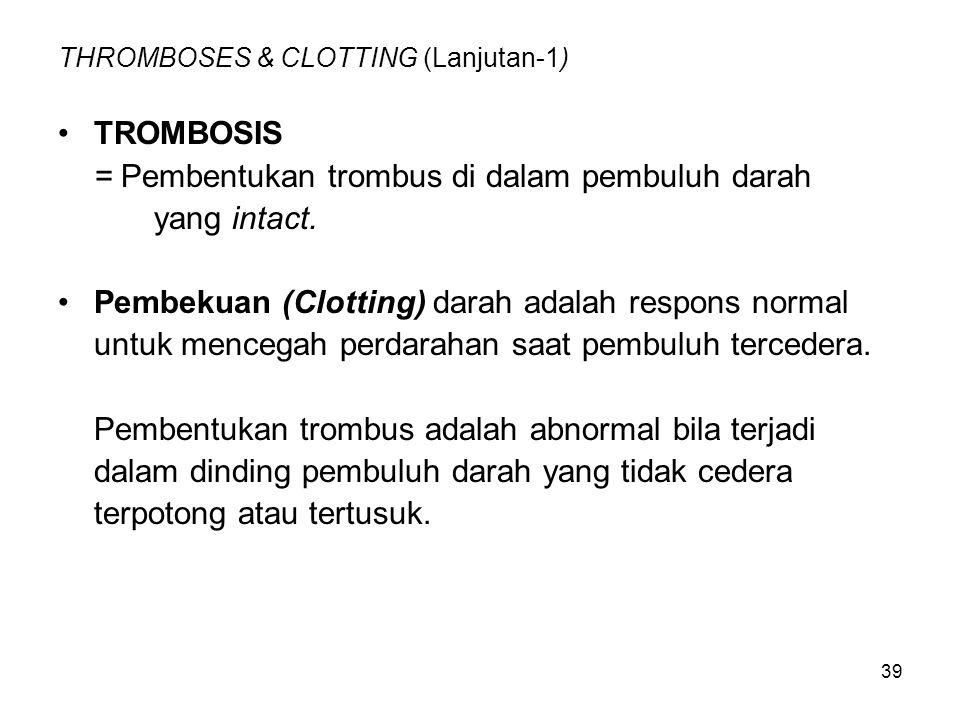 THROMBOSES & CLOTTING (Lanjutan-1)