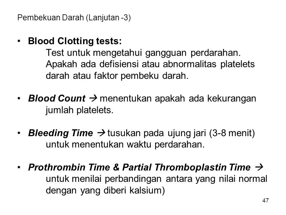 Pembekuan Darah (Lanjutan -3)