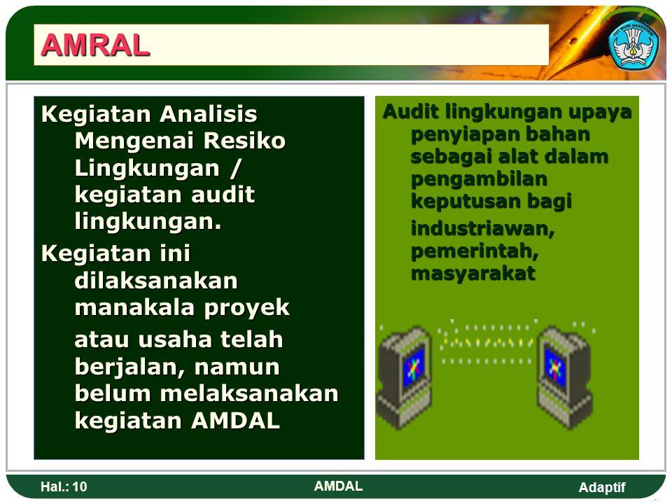 AMRAL Kegiatan Analisis Mengenai Resiko Lingkungan / kegiatan audit lingkungan. Kegiatan ini dilaksanakan manakala proyek.