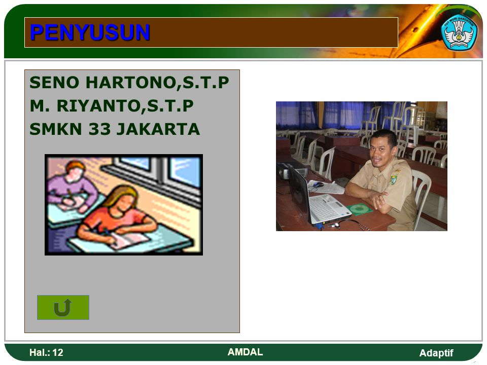 PENYUSUN SENO HARTONO,S.T.P M. RIYANTO,S.T.P SMKN 33 JAKARTA Hal.: 12