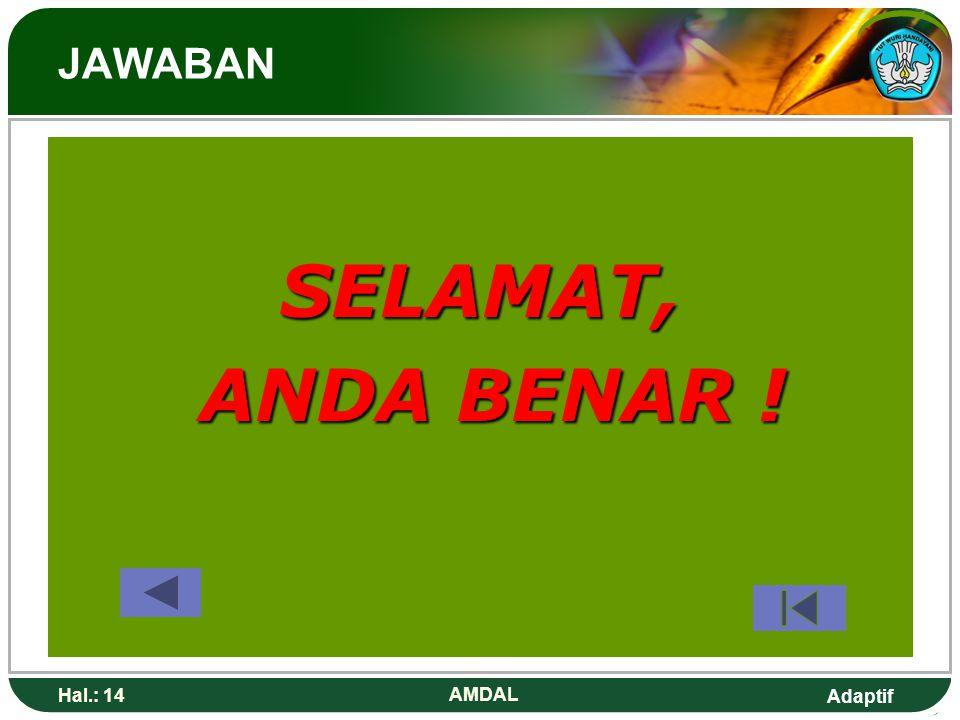 JAWABAN SELAMAT, ANDA BENAR ! Hal.: 14 AMDAL