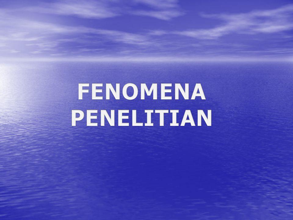 FENOMENA PENELITIAN