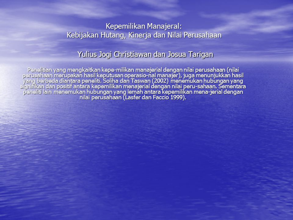 Kepemilikan Manajeral: Kebijakan Hutang, Kinerja dan Nilai Perusahaan Yulius Jogi Christiawan dan Josua Tarigan