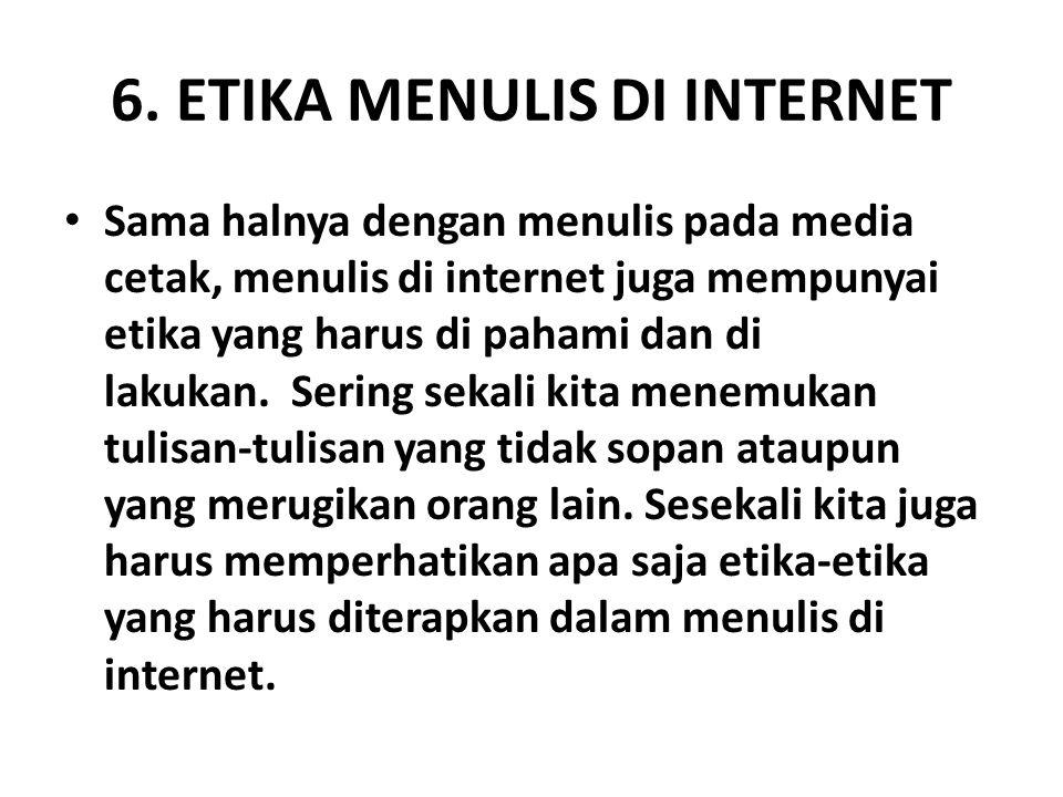 6. ETIKA MENULIS DI INTERNET