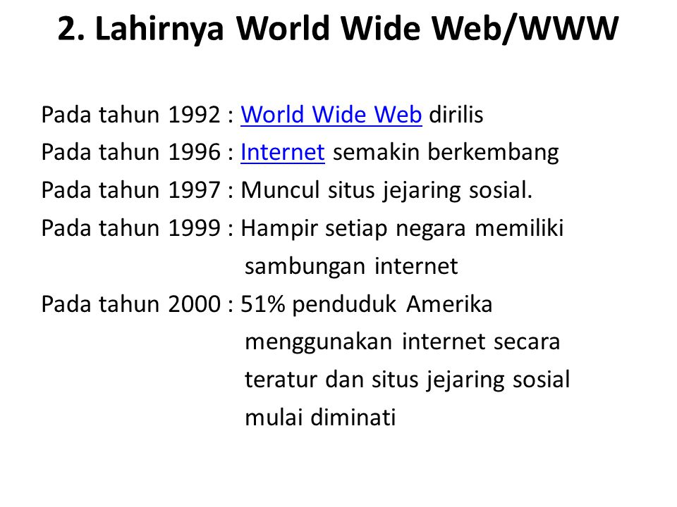 2. Lahirnya World Wide Web/WWW