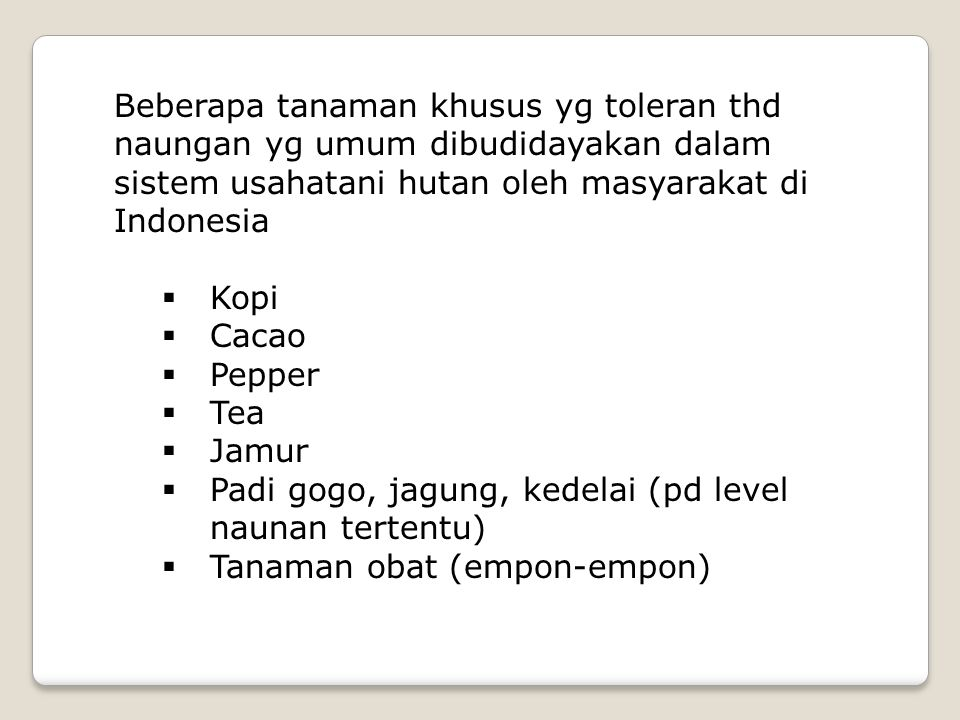 Beberapa tanaman khusus yg toleran thd naungan yg umum dibudidayakan dalam sistem usahatani hutan oleh masyarakat di Indonesia