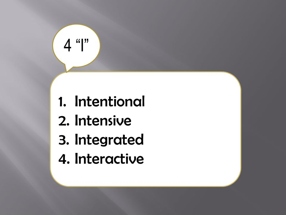 4 I Intentional Intensive Integrated Interactive