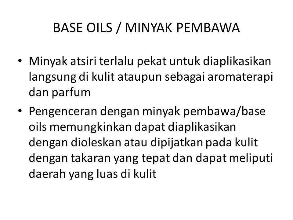 BASE OILS / MINYAK PEMBAWA