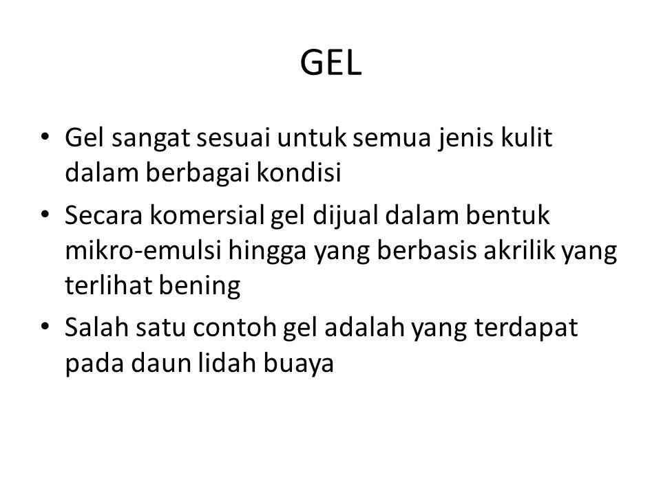 GEL Gel sangat sesuai untuk semua jenis kulit dalam berbagai kondisi