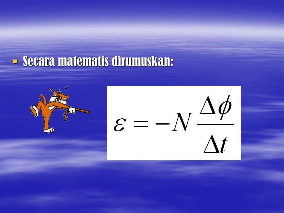 Secara matematis dirumuskan: