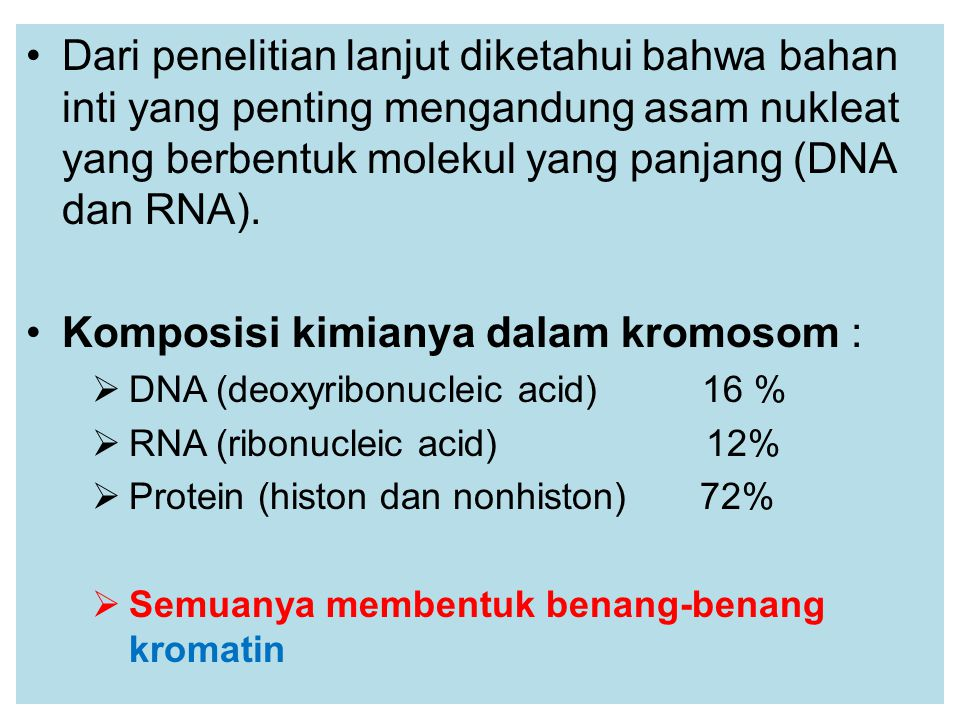 Komposisi kimianya dalam kromosom :