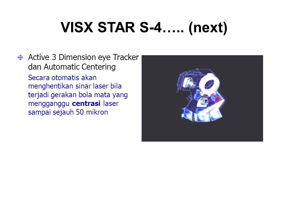 VISX STAR S-4….. (next) Active 3 Dimension eye Tracker dan Automatic Centering.