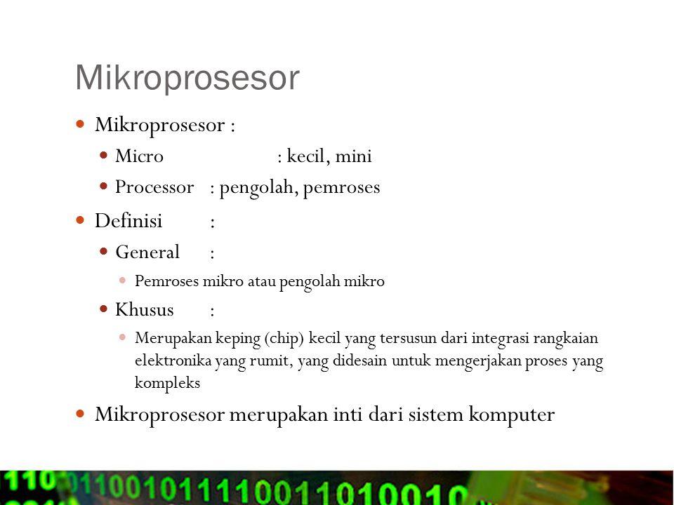 Mikroprosesor Mikroprosesor : Definisi :