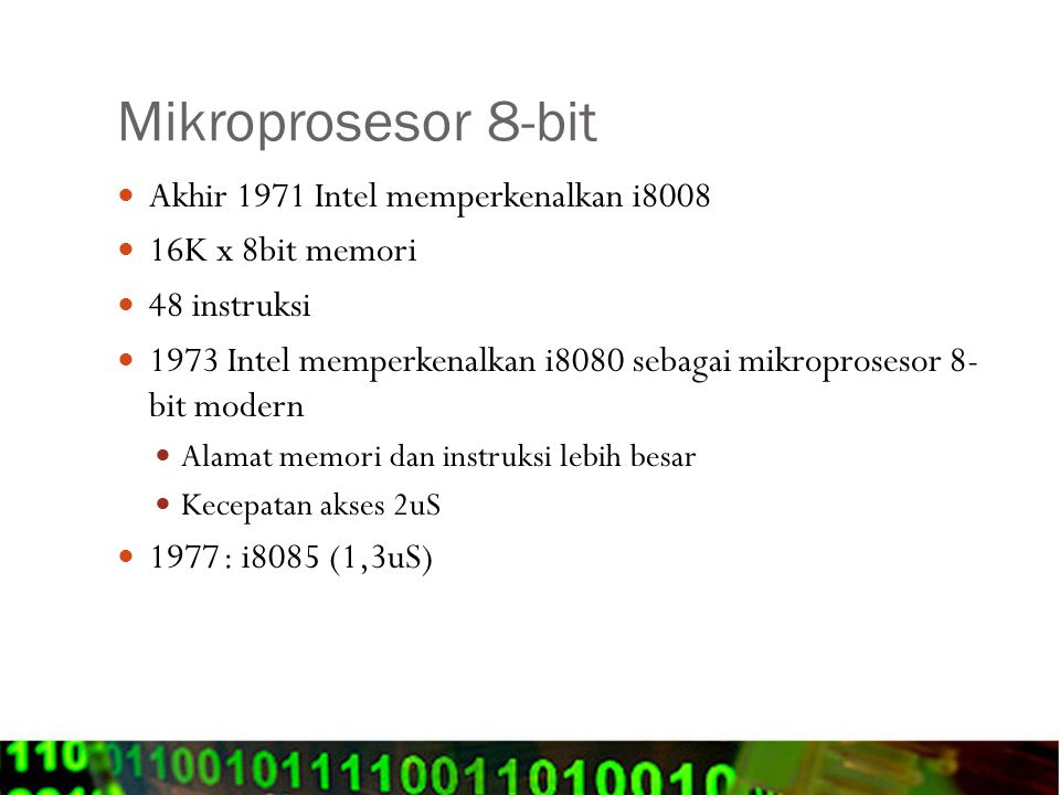 Mikroprosesor 8-bit Akhir 1971 Intel memperkenalkan i8008