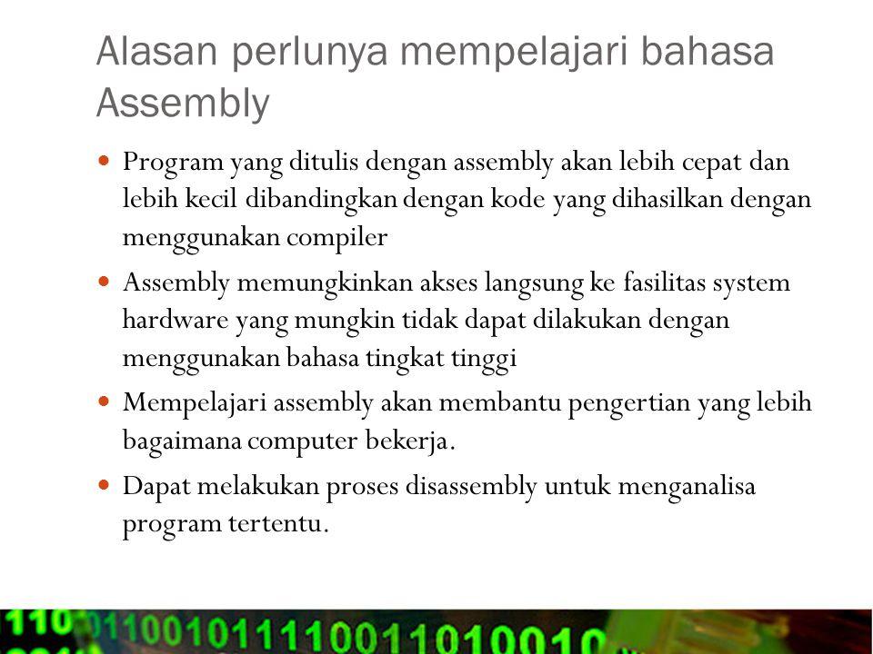 Alasan perlunya mempelajari bahasa Assembly