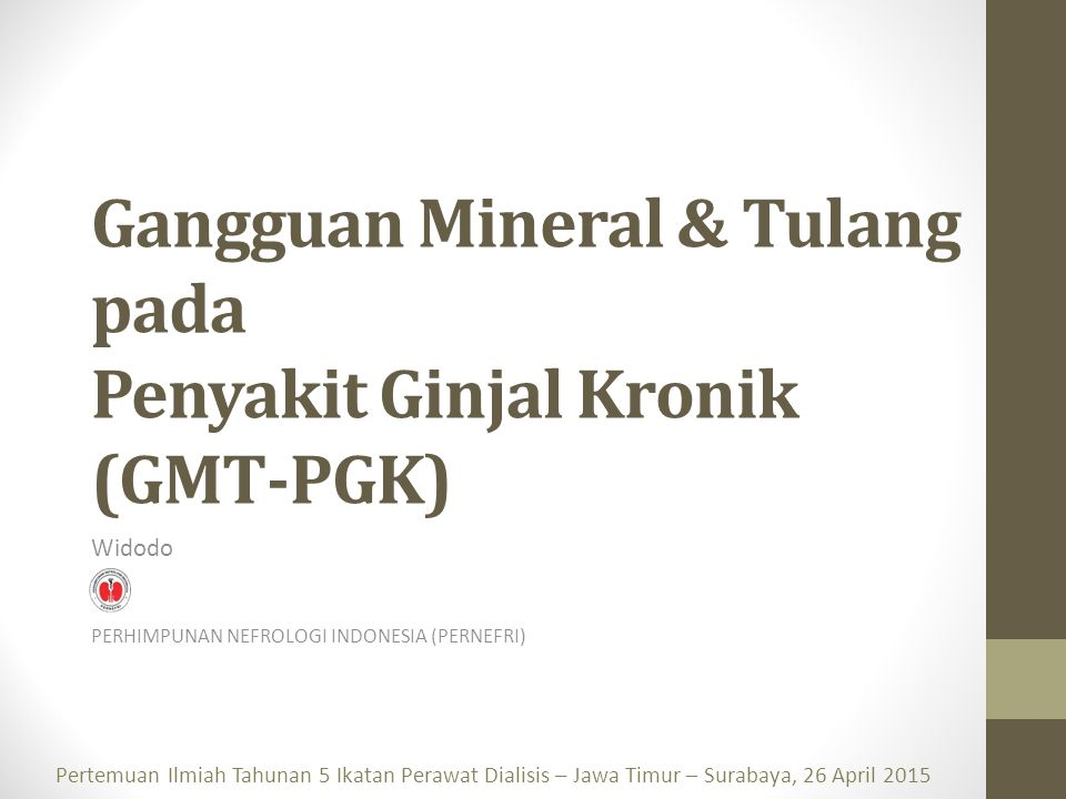 Gangguan Mineral & Tulang pada Penyakit Ginjal Kronik (GMT-PGK)