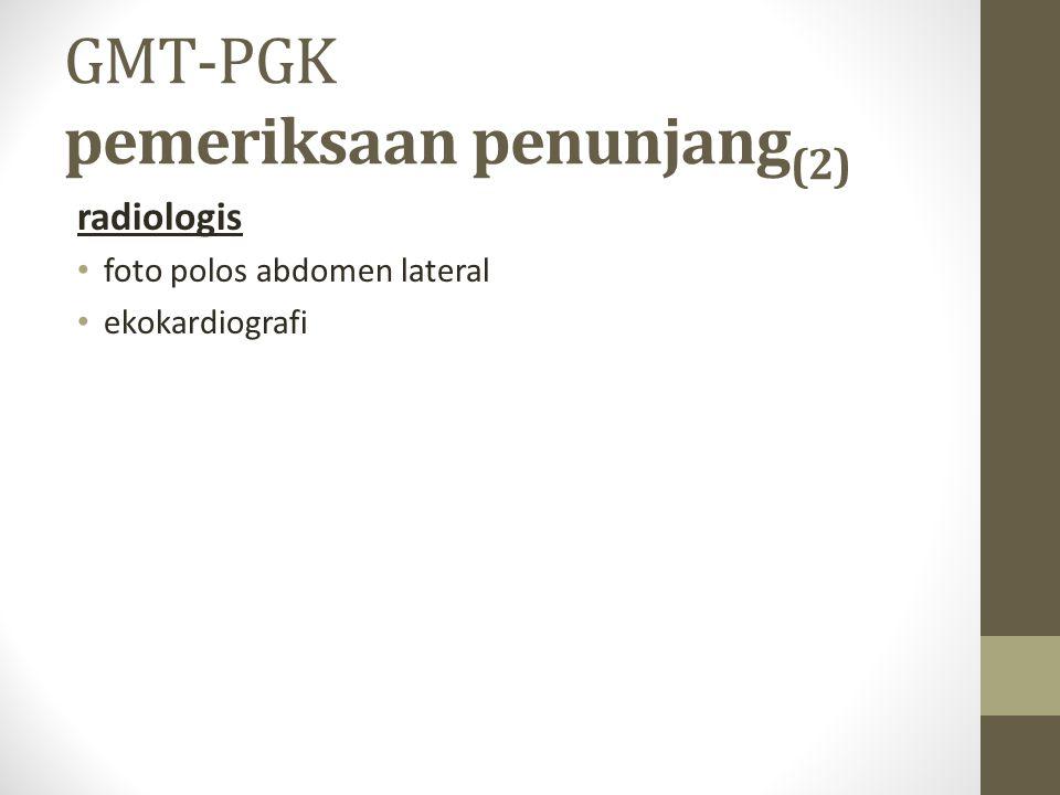 GMT-PGK pemeriksaan penunjang(2)
