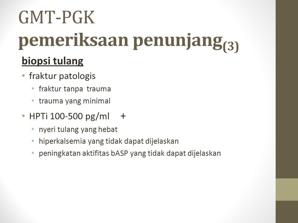 GMT-PGK pemeriksaan penunjang(3)