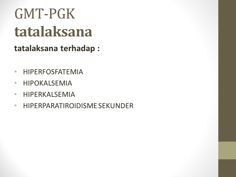 GMT-PGK tatalaksana tatalaksana terhadap : HIPERFOSFATEMIA