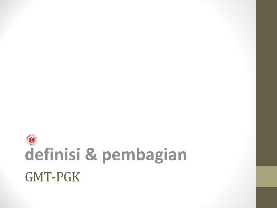 definisi & pembagian GMT-PGK