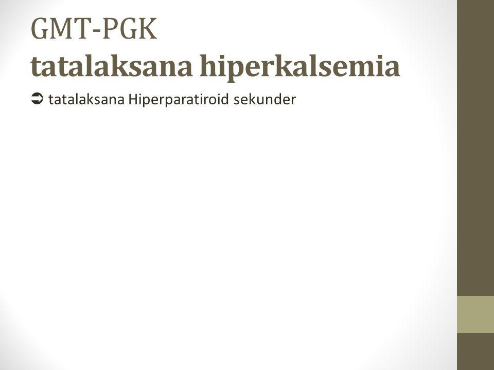 GMT-PGK tatalaksana hiperkalsemia