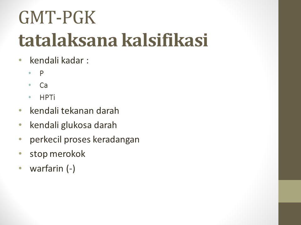 GMT-PGK tatalaksana kalsifikasi