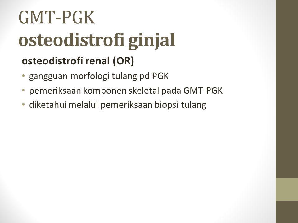 GMT-PGK osteodistrofi ginjal
