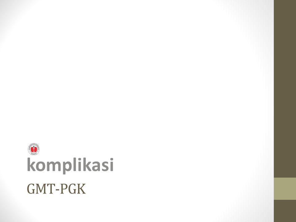 komplikasi GMT-PGK