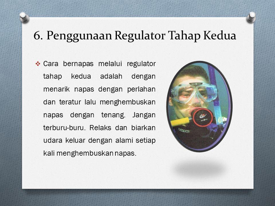 6. Penggunaan Regulator Tahap Kedua