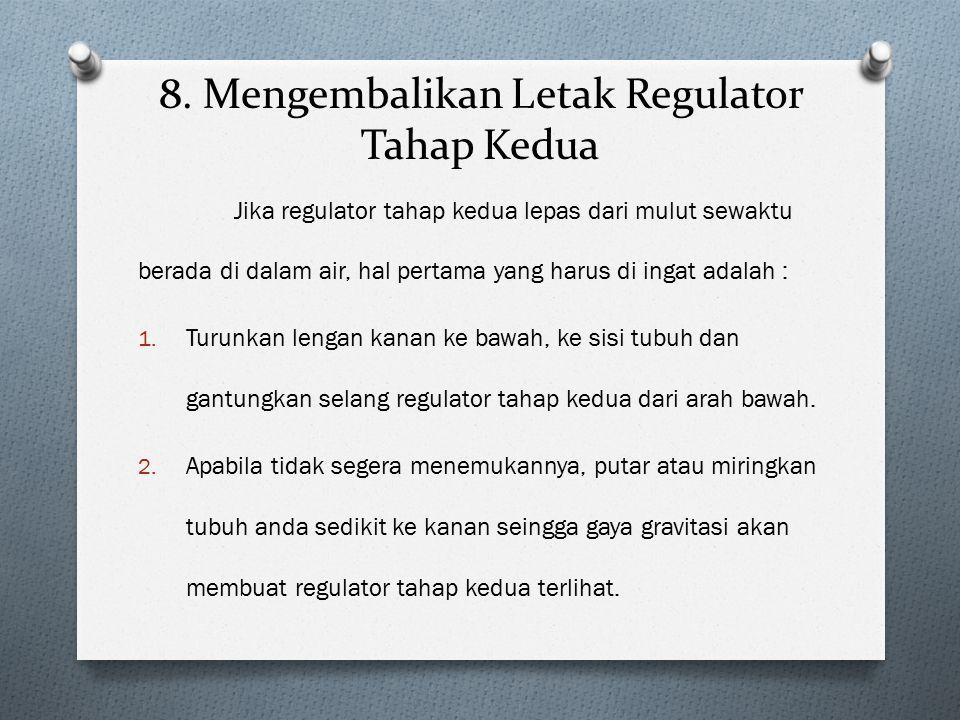 8. Mengembalikan Letak Regulator Tahap Kedua