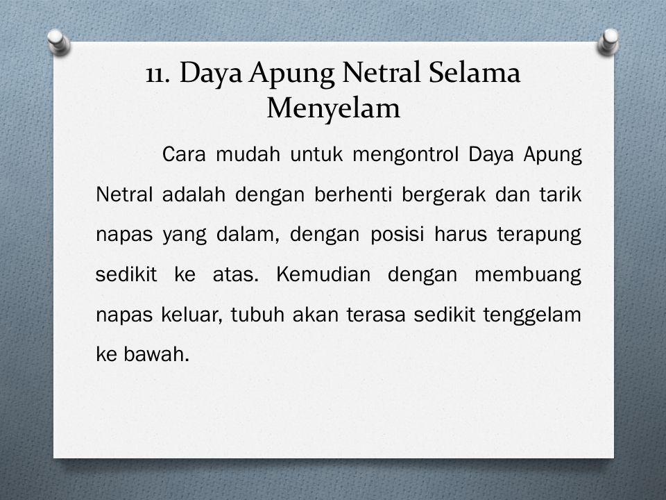 11. Daya Apung Netral Selama Menyelam