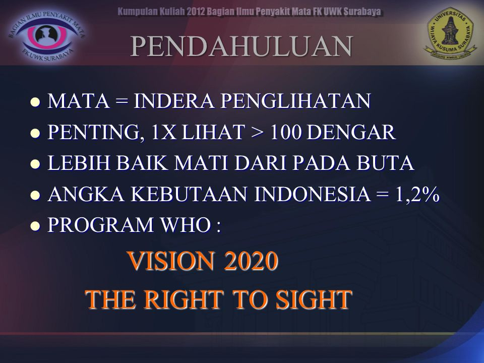 PENDAHULUAN THE RIGHT TO SIGHT MATA = INDERA PENGLIHATAN