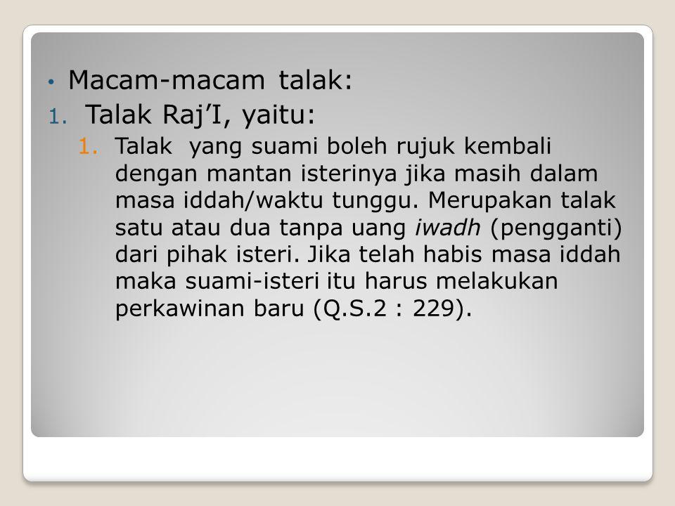 Macam-macam talak: Talak Raj'I, yaitu:
