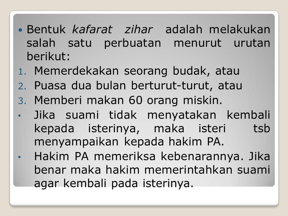 Bentuk kafarat zihar adalah melakukan salah satu perbuatan menurut urutan berikut: