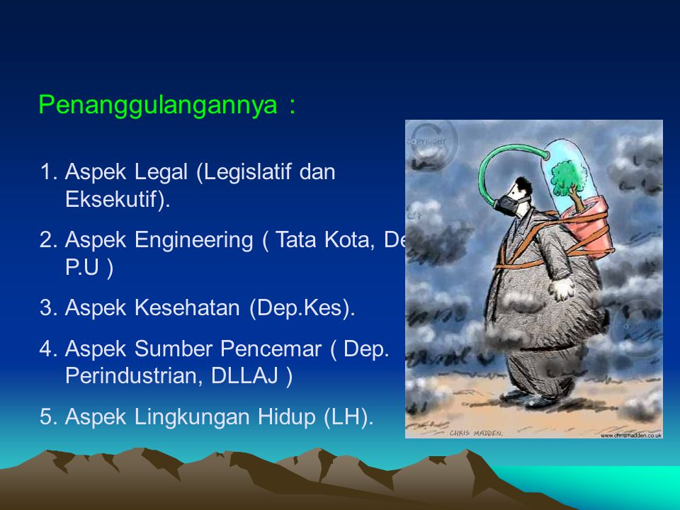 Penanggulangannya : Aspek Legal (Legislatif dan Eksekutif).