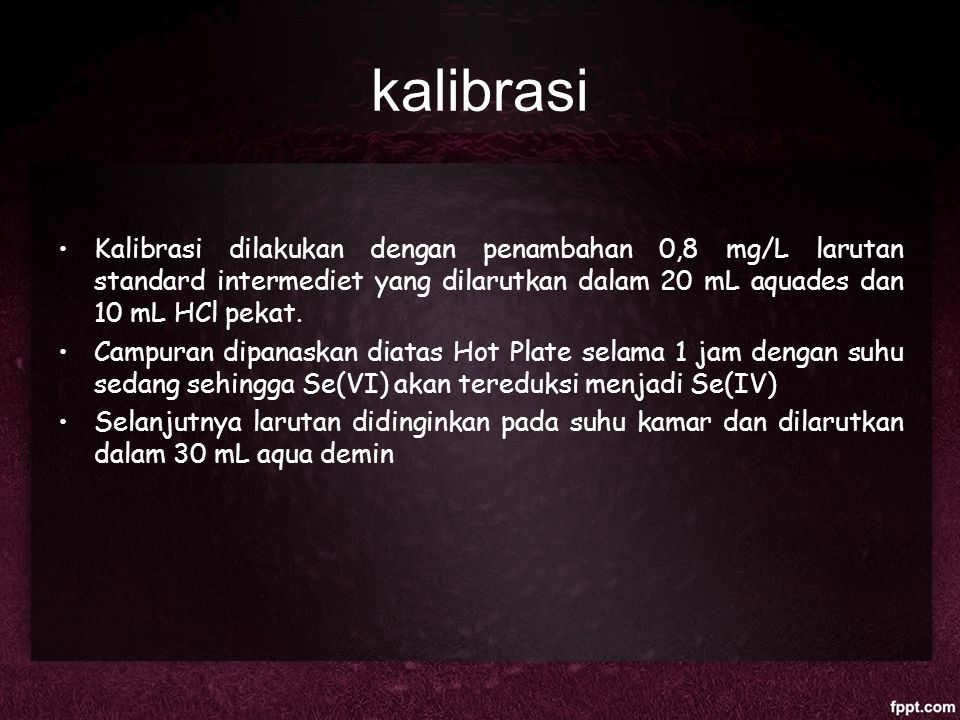 kalibrasi Kalibrasi dilakukan dengan penambahan 0,8 mg/L larutan standard intermediet yang dilarutkan dalam 20 mL aquades dan 10 mL HCl pekat.