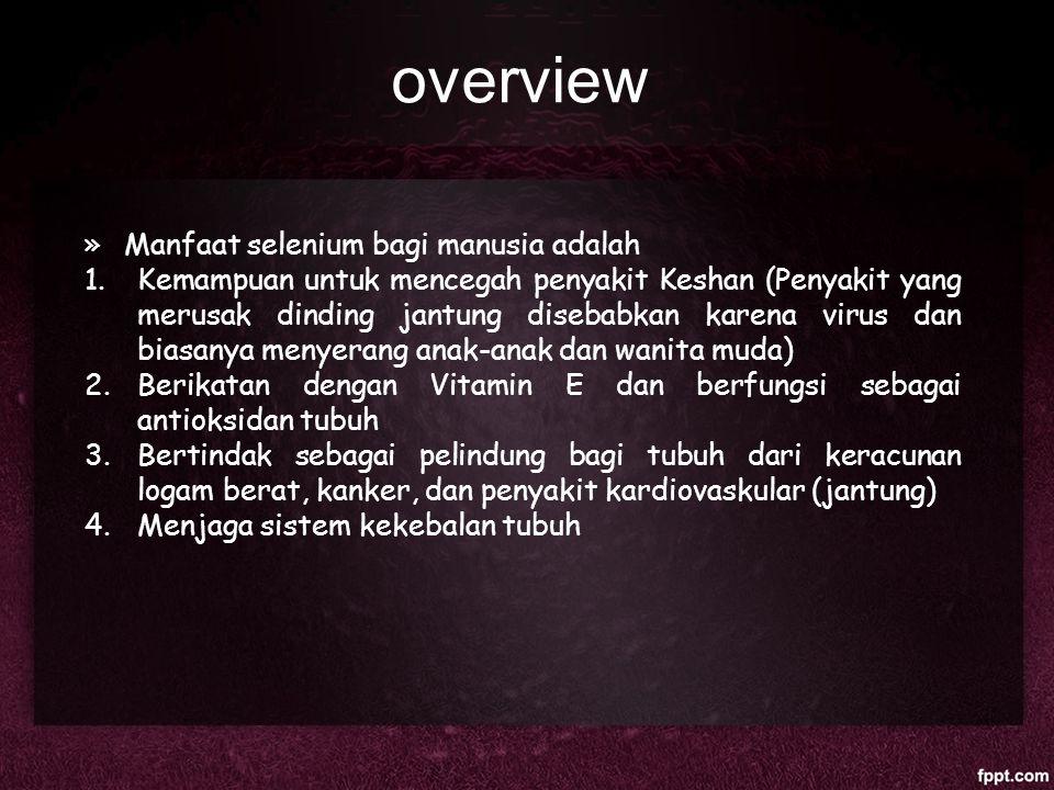 overview Manfaat selenium bagi manusia adalah