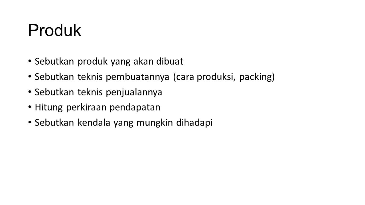 Produk Sebutkan produk yang akan dibuat
