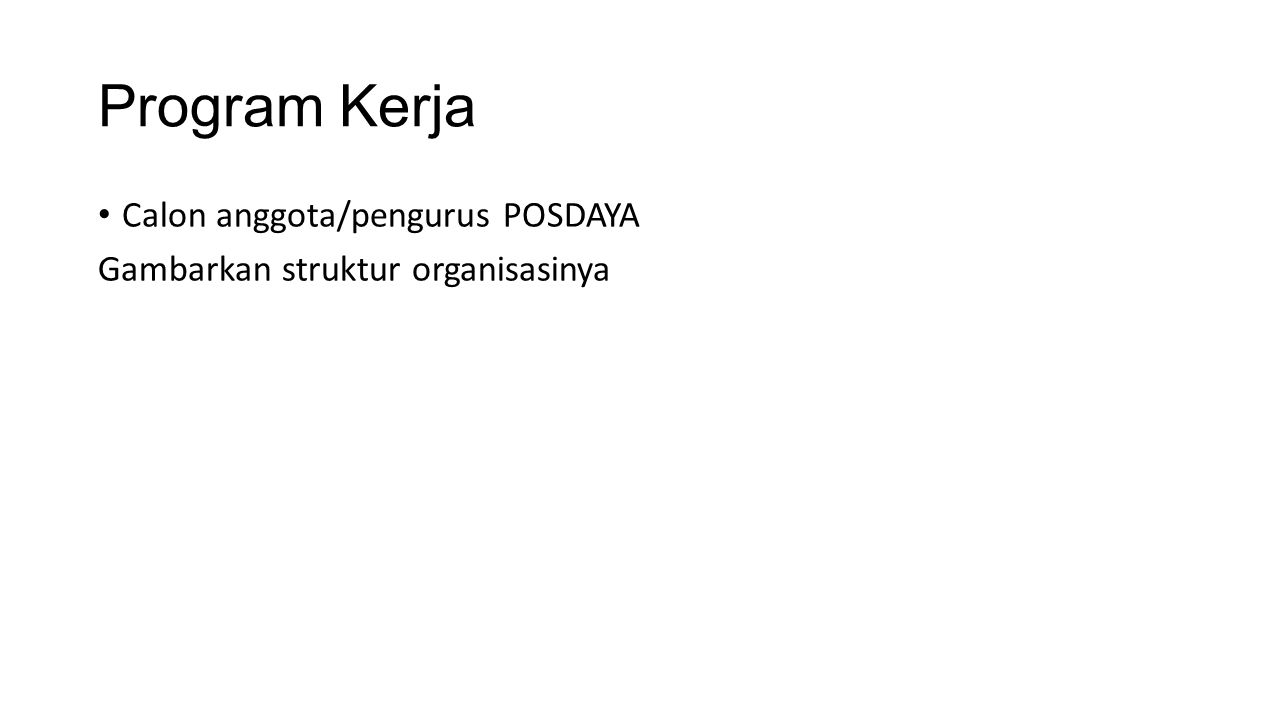 Program Kerja Calon anggota/pengurus POSDAYA
