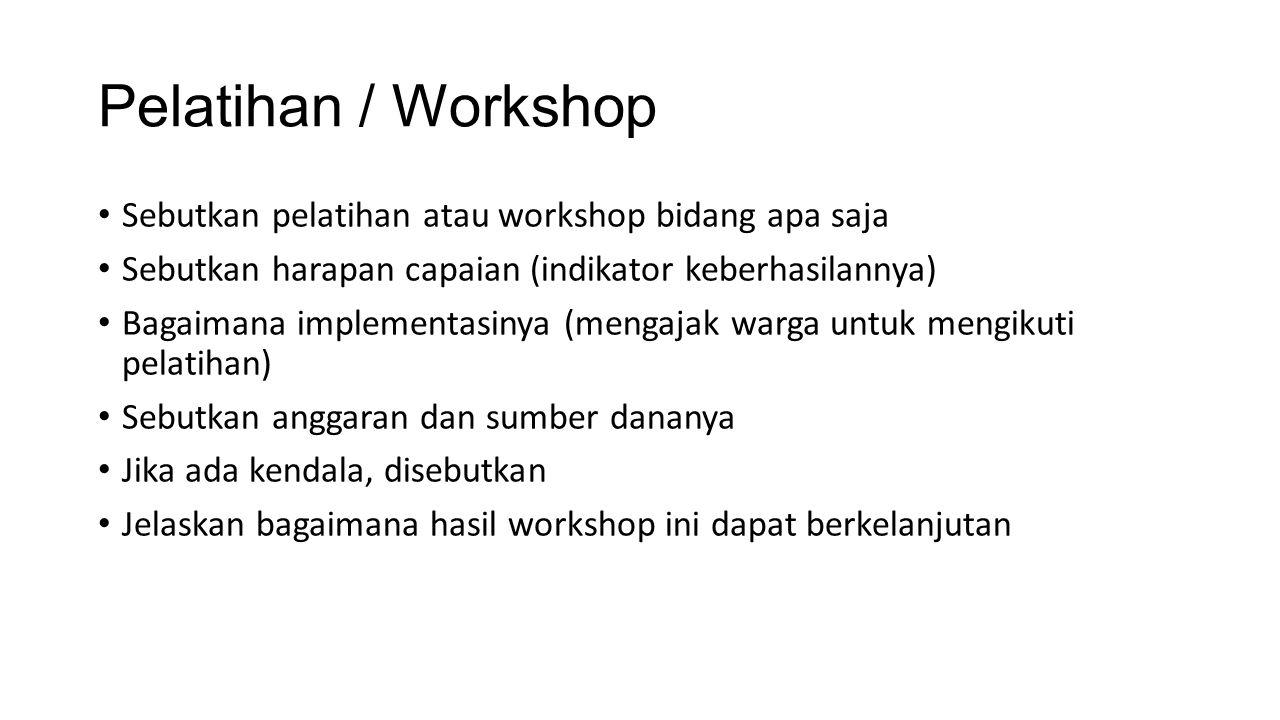 Pelatihan / Workshop Sebutkan pelatihan atau workshop bidang apa saja