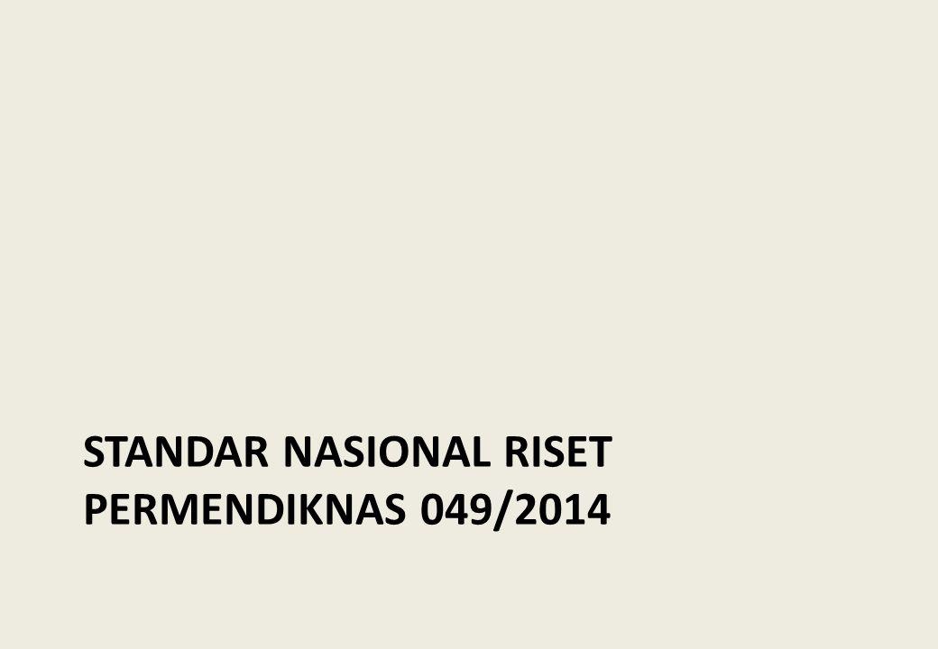 Standar nasional RISET Permendiknas 049/2014