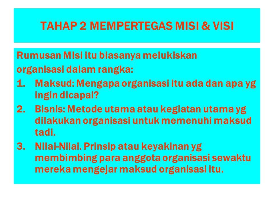 TAHAP 2 MEMPERTEGAS MISI & VISI