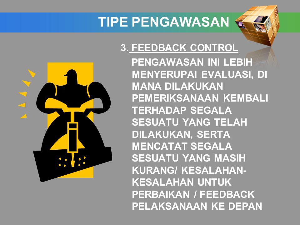 TIPE PENGAWASAN 3. FEEDBACK CONTROL