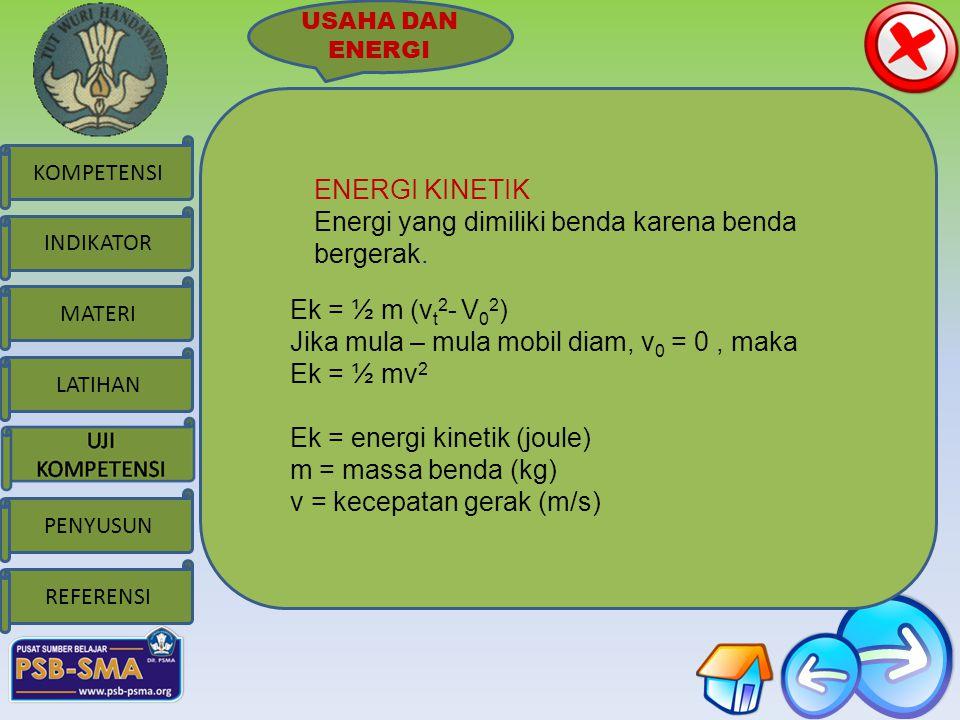 Energi yang dimiliki benda karena benda bergerak.
