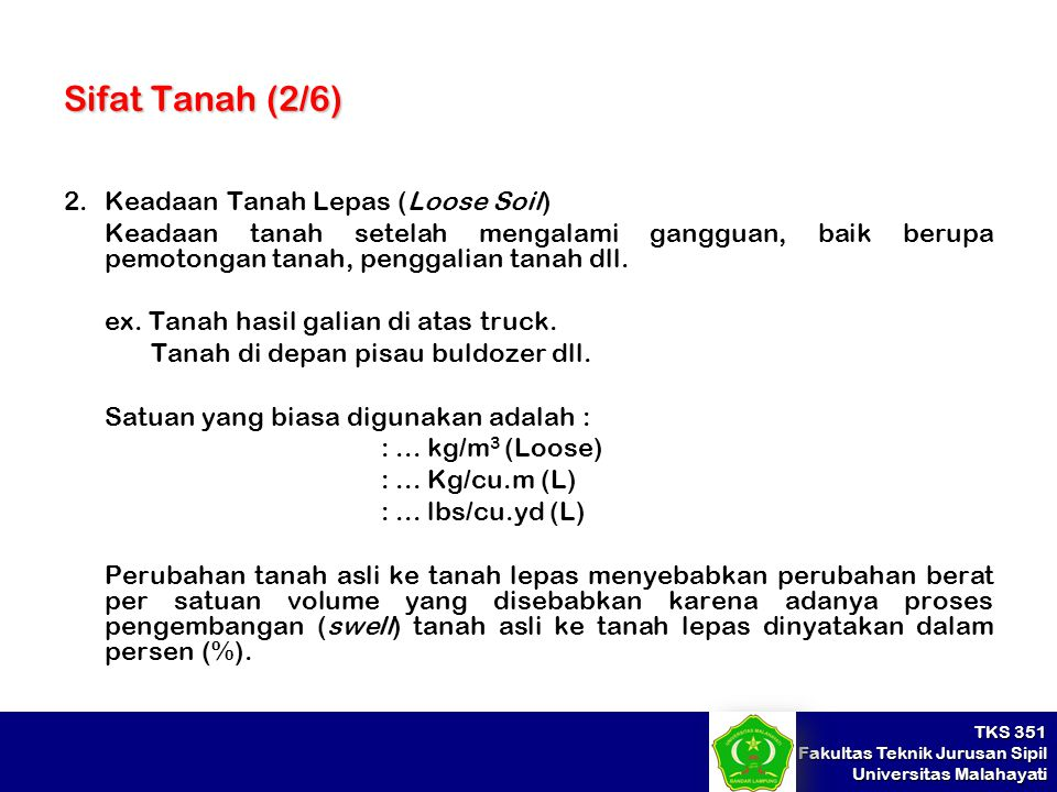 Sifat Tanah (2/6) 2. Keadaan Tanah Lepas (Loose Soil)