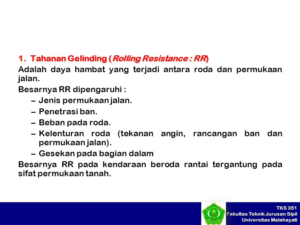 1. Tahanan Gelinding (Rolling Resistance : RR)