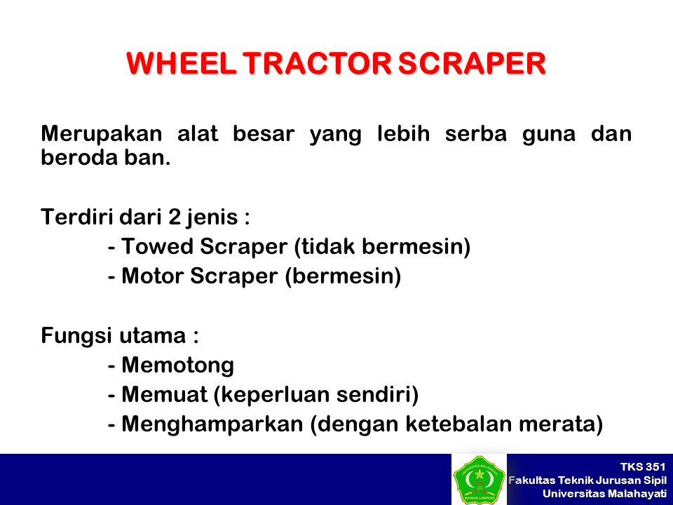 WHEEL TRACTOR SCRAPER Merupakan alat besar yang lebih serba guna dan beroda ban. Terdiri dari 2 jenis :