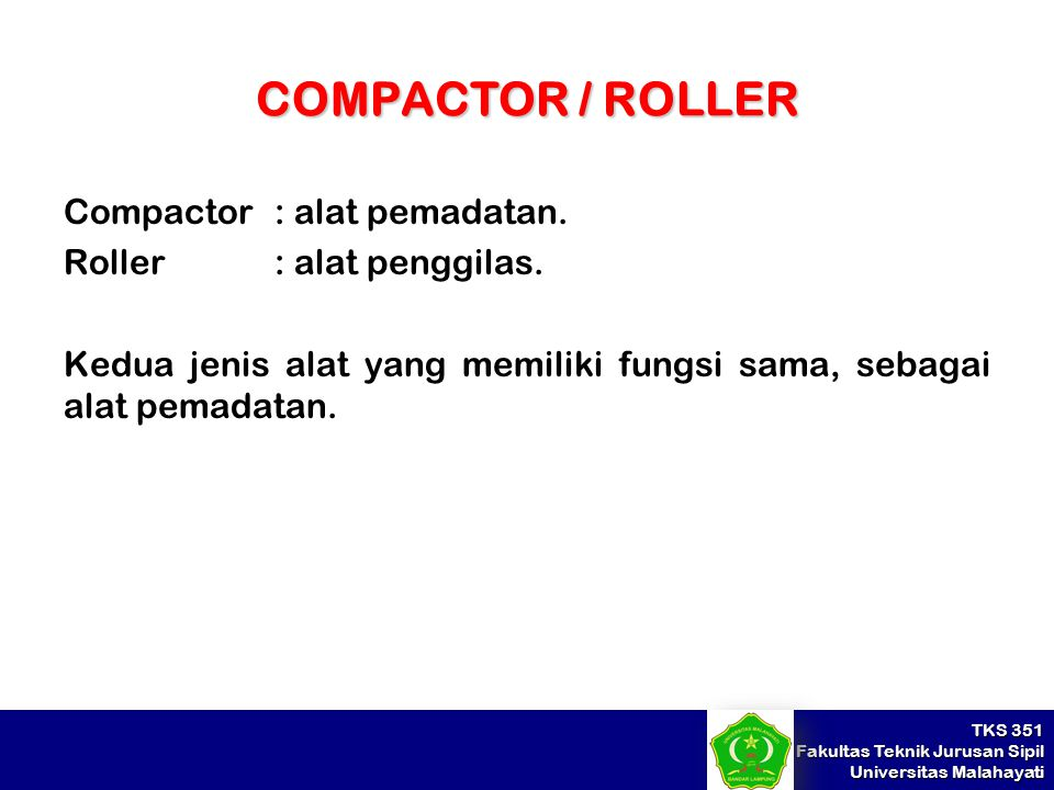 COMPACTOR / ROLLER Compactor : alat pemadatan.