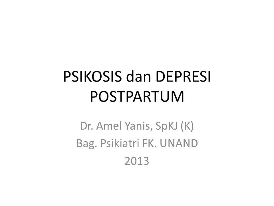 PSIKOSIS dan DEPRESI POSTPARTUM